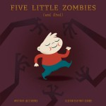Win 1 of 6 Copies of 'Five Little Zombies And Fred'