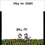 "It's Not Too Late To Help Paul and Storm Kickstart ""Ball Pit"""