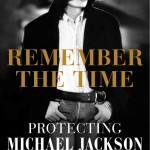 """Remember The Time: Protecting Michael Jackson In His Final Days"" Review – An Emotional Journey"