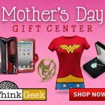 Do Your Mother's Day Shopping at ThinkGeek, Free Gifts, Plus Win A $1000 Shopping Spree and GeekMom Gift Pack