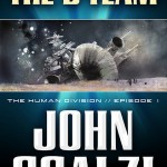 The Human Division Episode #1: The B-Team by John Scalzi is Explosive
