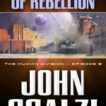 The Human Division Episode #8: The Sound of Rebellion by John Scalzi – Huzzah!