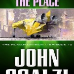 The Human Division Episode #10: This Must Be the Place by John Scalzi – So Many Thoughts